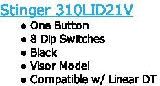 Stinger 310LID21VOne Button8 Dip SwitchesBlackVisor ModelCompatible w/ Linear DT
