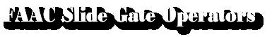 FAAC Slide Gate Operators