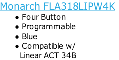 Monarch FLA318LIPW4K Four Button  Programmable Blue Compatible w/          Linear ACT 34B