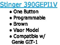 Stinger 390GEPI1V One Button  Programmable Brown Visor Model Compatible w/          Genie GIT-1