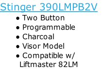 Stinger 390LMPB2V Two Button  Programmable Charcoal Visor Model Compatible w/          Liftmaster 82LM