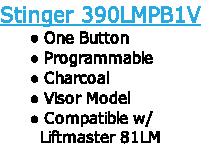 Stinger 390LMPB1V One Button  Programmable Charcoal Visor Model Compatible w/          Liftmaster 81LM