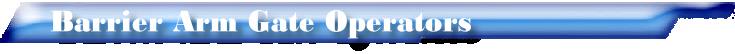 Barrier Arm Gate Operators