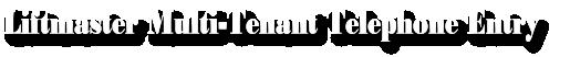 Liftmaster Multi-Tenant Telephone Entry